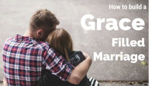 Grace Filled Marriage Post