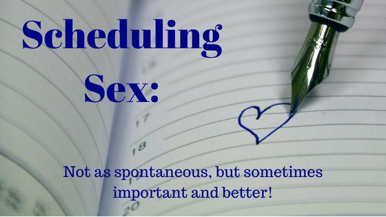 Spontaneous vs planned sex