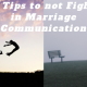Tips to not fighting in marriage communication