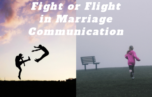 Marriage communication resulting in fleeing or fighting.
