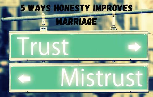 5 WAYS HONESTY IMPROVES MARRIAGE